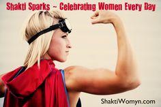 Shakti Sparks Celebrating Women Every Day by Shakti Womyn #inspiremechat #joiw