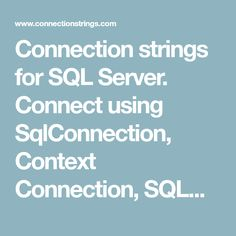 Connection strings for SQL Server. Connect using SqlConnection, Context Connection, SQLNCLI11 OLEDB, SQLNCLI10 OLEDB, SQLNCLI OLEDB, sqloledb, SQLXMLOLEDB.4.0.