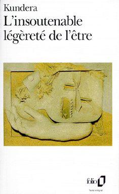 L'insoutenable légèreté de l'être, de Milan Kundera