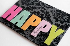 Happy Birthday card you could even use the Design Runner to print on these Chipboard Letters!