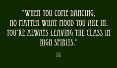 Could dance all day long...In my next life I'll be a dancer! :P