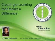 creating-elearning-that-makes-a-difference by Allen Interactions via Slideshare