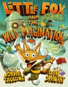 BEWARE! This is a tale of great caution, terror, and destruction . . . of bath time, and bedtime, and the battle in between. This is the story of Little Fox and one VERY BIG imagination.
