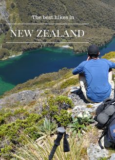 A list of the 10 best hikes in New Zealand - anywhere from an hour up to a full day