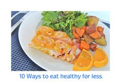 Canadians know how expensive healthy food is but I wanted to share 10 ways you can eat healthy and spend less money doing so.