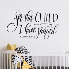 For this child I have prayed - Baby nursery wall decals - Old Barn Rescue - This is such a cute design all hand-lettered and sweet!! Great Scripture verst for over a crib.