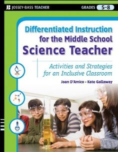 Differentiated Instruction for the Middle School Science Teacher: Activities and Strategies for an Inclusive Classroom (Differentiated Instruction for Middle School Teachers):Amazon:Kindle Store