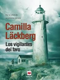 """Libros que hay que leer: """"Los vigilantes del faro"""" - Camilla Läckberg"""