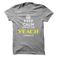 Keep Calm And Let VEACH Handle It