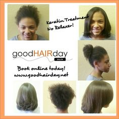 Keratin treatment  Relaxed Styles, Natural Styles, Keratin Treatments, Custom Color, Precision Cuts, Book online!  www.goodhairday.net