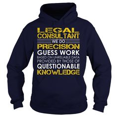 Legal Consultant We Do Precision Guess Work Knowledge T-Shirts, Hoodies. Check Price Now ==► https://www.sunfrog.com/Jobs/Legal-Consultant--Job-Title-Navy-Blue-Hoodie.html?id=41382