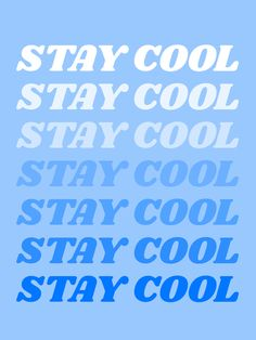 stay cool Art Print by type angel - X-Small Bedroom Wall Collage, Photo Wall Collage, Picture Wall, Light Blue Aesthetic, Blue Aesthetic Pastel, Aesthetic Collage, Quote Aesthetic, Aesthetic Pictures, Alphabet Tag