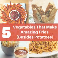 5 Vegetables That Make Amazing Fries