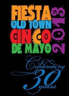 elebrate Cinco de Mayo in OldTown, it has been a San Diego tradition since 1983. Fiesta Old Town is the largest event of its kind in Southern CA. Three stages of live entertainment two days of music, food and fun