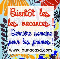 Louna Bazarette by LounaCasa.com | Bientôt les vacances ! |  Attention Bientôt les vacances !    Dernière semaine  pour profiter des promos  !   sur www.lounac...