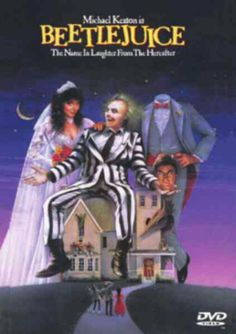 Another 80's Movie....Beetlejucie i used to be so terrified of this movie when i was younger lol