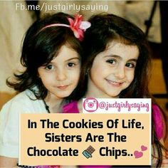 It's true  Without them cookies of life will be tasteless....
