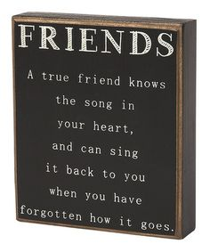 Take a look at this Friends Box Sign by Collins on #zulily today! $8.99, regular 13.00. GREAT for FRIENDS.