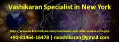 Vashikaran Specialist in New York  #VashikaranSpecialistinNewYork  +91-81464-16478 | nvashikaran@gmail.com