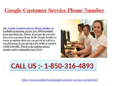 Is Google Customer Service Phone Number@1-850-316-4893 100%workable?  Yes, Google Customer Service Phone Number is workable at anytime, in fact, it is 100%workable from anywhere too. Hence, if you are the one who have ever experienced any of the Google hurdles or issues at anytime then you can get rid of it all in a one fell swoop by just giving a few tickle at number 1-850-316-4893. Which is the toll-free phone number and is obtainable from USA? For more information visit our website…