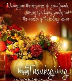 Wishing You The Happiness Of Good Friends And A Happy Family On Thanksgiving