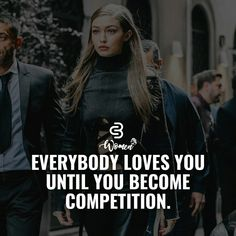 many people like you, your not yet seen as a threat. When people start to show anger when your doing well know your now competition Swag Quotes, Babe Quotes, Sassy Quotes, Badass Quotes, Girly Quotes, Queen Quotes, Strong Quotes, Woman Quotes, Mood Quotes