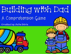 This pack is designed to accompany the story Building with Dad. This is a comprehension game pack to help review skills and assess student's comprehension. This can be played in small groups. This pack includes: -instructions -gameboard -spinner -42 comprehension questions -12 special cards -10 writing prompt pages