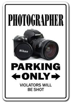 PHOTOGRAPHER ~Sign parking photography camera lens gift --- http://www.amazon.com/PHOTOGRAPHER-~Sign-parking-photography-camera/dp/B005NIROAI/?tag=affpicntip-20
