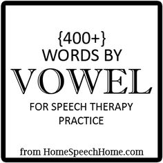 Vowel Words for Speech Therapy Practice