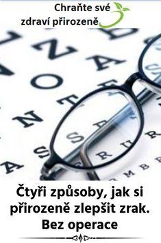 Čtyři způsoby, jak si přirozeně zlepšit zrak. Bez operace Health, Health Care, Salud