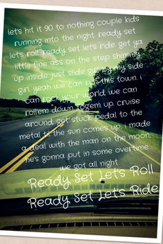Ready, Set, Roll- Chase Rice my favorite song :) Music Love, Music Is Life, Love Songs, Country Music Quotes, Country Music Lyrics, Country Sayings, Girl Sayings, Thats The Way, That Way