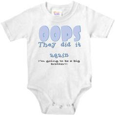 Oops They did it again I am going to be a big by NanyCraftsApparel, $10.75