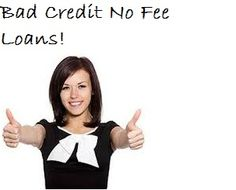Bad credit no fee loans are the financial service that will assist the poor creditors to avail the needed amount of financial support for meeting their several financial requirements easily at the time. Negative creditors can easily gain hassle free cash help from this amazing monetary deal despite of their previous credit defaults. The terms and condition of gaining this financial assistance is easy and completely free the procedure of credit check or document faxing.