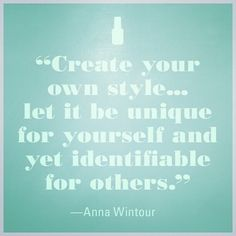 <3 Anna Wintour Do your own thing!