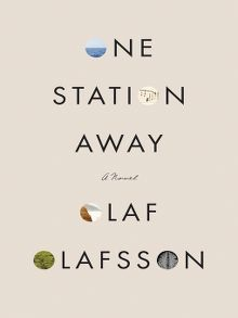 One Station Away by Olaf Olafsson  #fiction #onestationaway #olafolafsson