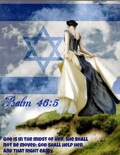 Psalm 46:5 God is in the midst of her; she shall not be moved: God shall help her, and that right early.
