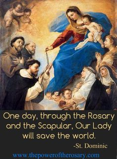 """One day, through the Rosary and the Scapular, Our Lady will save the world."" St. Dominic #Catholic #rosary"