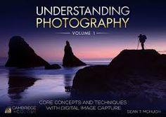 Understanding photography. Volume 1 : core concepts and techniques with digital image capture / Sean T. McHugh.-- Cambridge : Cambridge in colour, 2017.