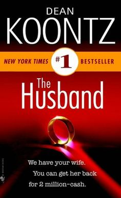 The Husband - Dean Koontz...hmmm haven't read dean koontz in a while