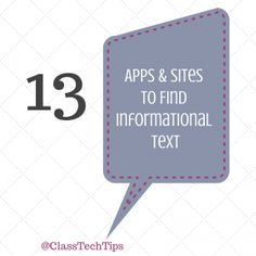 13 Apps & Sites to Find Informational Text-  If you're looking for sites that include nonfiction passages or high-interest articles here are a few worth exploring: Experience America HD Magazine Scholastic News Life on Earth Wilson Center Readworks Newsela Explore the Galaxy Abraham Lincoln DK Readers Time for Kids Penguin Leveled Readers People HD News-O-Matic
