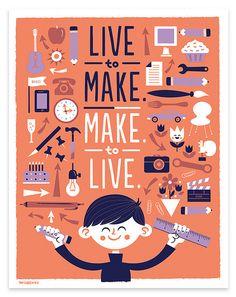 Live to Make screen print