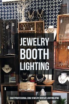 Creative jewelry display lighting ideas and photos. Clever ideas to light up your craft booth
