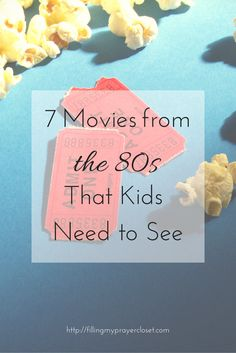7 Movies from the 80s that your kids need to see.