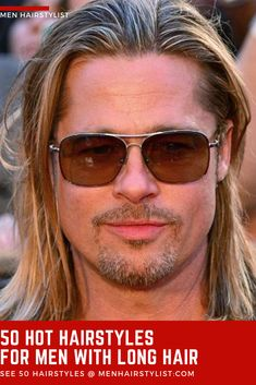 We've collected 50 of the best long hairstyles for men around. Check them out and let us know which one's your favorite! Mens Messy Hairstyles, Latest Hairstyles, Haircuts For Men, Brad Pitt Hair, Hot Hair Styles, Man Bun, Men's Grooming, Hair Cuts, Mens Sunglasses