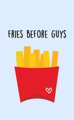 Boys will never be problem if you live by this print! Fries Before Guys — Prints by Pellegrino