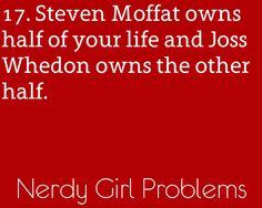 True story. Steven Moffat and Joss Whedon.