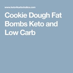 Cookie Dough Fat Bombs Keto and Low Carb