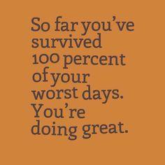 You've survived