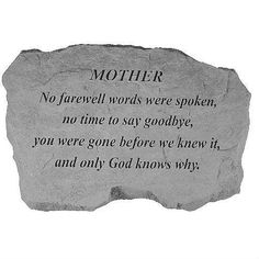 """Family Memories garden stone.  """"No farewell words were spoken, no time to say goodbye, you were gone before we knew it, and only God knows why."""""""
