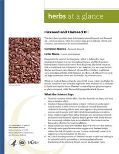 Flaxseed. Full document available at http://nccam.nih.gov/health/herbsataglance.htm